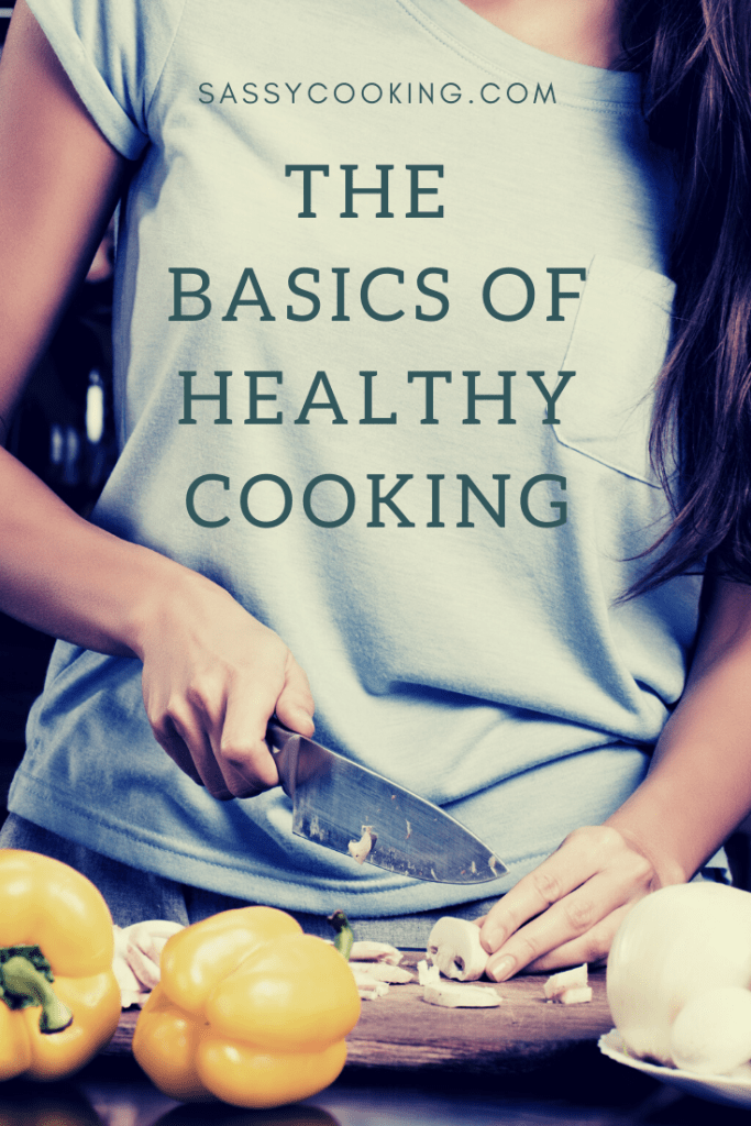 Basics of Cooking Healthy