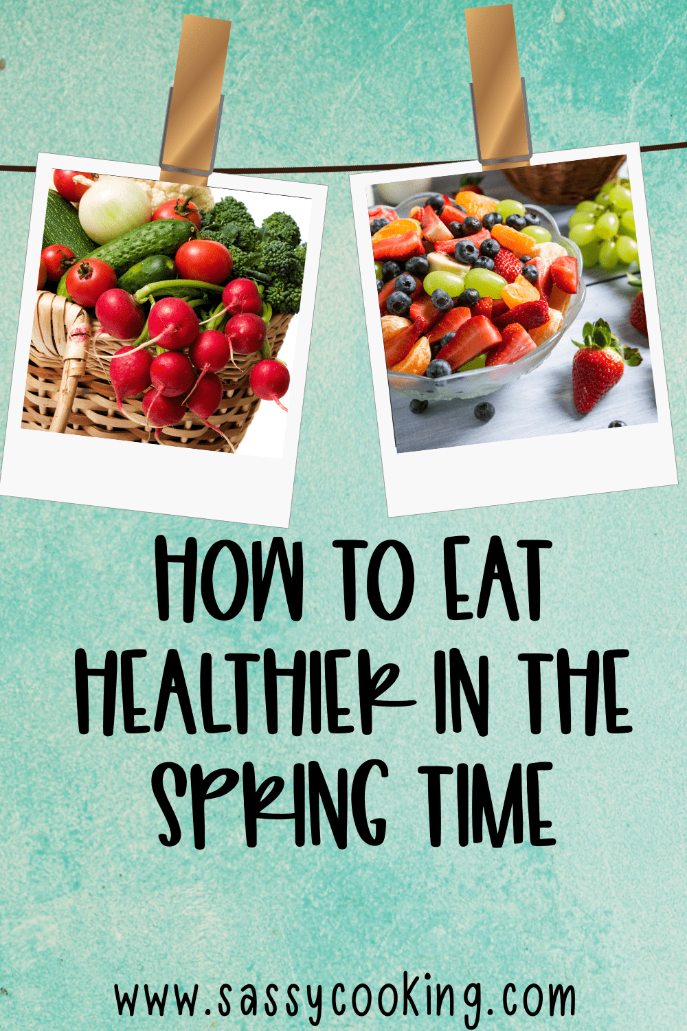 How To Eat Healthier This Spring