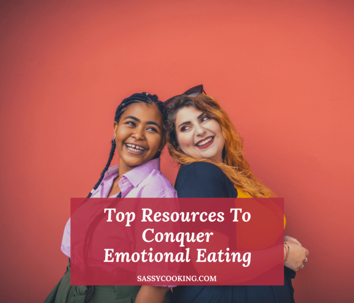 Resources To Conquer Emotional Eating