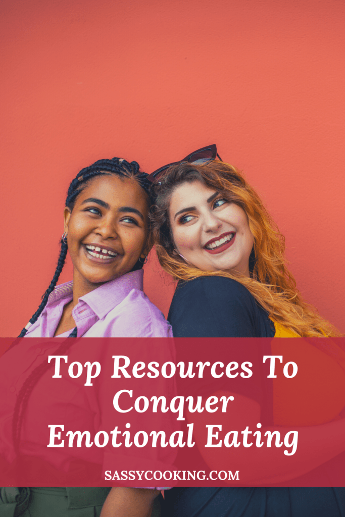 Top Resources To Conquer Emotional Eating